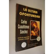 La Última Oportunidad , Carlos Cuauhtémoc Sánchez , 1994