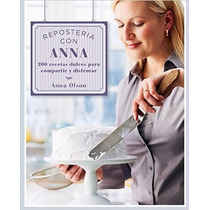Reposteria Con Anna - Anna Olson - Grupal