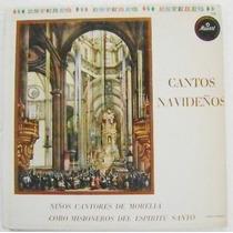 Niños Cantores De Morelia / Cantos Navideños 1 Disco Lp
