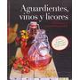 Aguardientes Vinos Y Licores; Vv.aa. Envío Gratis