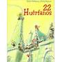 22 Huerfanos. Tjibbe Veldkamp. Fondo De Cultura