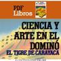 Libro Ciencia Y Arte En El Domino El Tigre De Carayaca Pdf