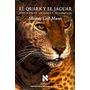 El Quark Y El Jaguar; M. Gell-mann Envío Gratis