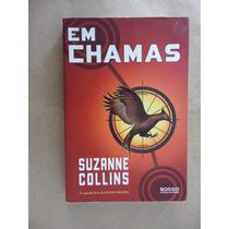 Em Chamas Suzanne Collins - Segundo Livro De Jogos Vorazes