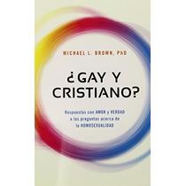 Libro ¿gay Y Cristiano?: Respuestas Con Amor Y Verdad A Las