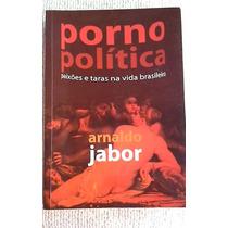 * Porno Politica - Arnaldo Jabor - Livro
