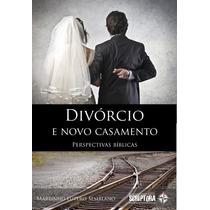 Livro Divórcio E Novo Casamento: Perspectivas Bíblicas
