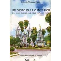 Livro Um Visto Para O Interior Liberato Vieira Da Cunha