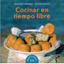 Libro De Chefs Uruguayos: Cocinar En Tiempo Libre