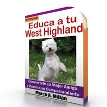 Como Educar A West Highland - Guía De Adiestramiento Westie