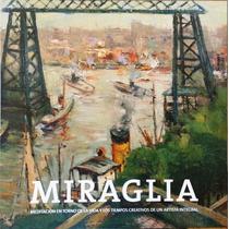 Juan Carlos Miraglia Libro Arte Argentino Pintura Óleos Etc.