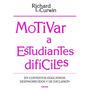 Motivar A Estudiantes Dificiles. Curwin Richard