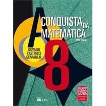 Livro A Conquista Da Matemática 8º Ano- Ftd