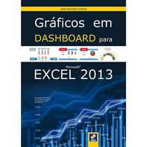 Livro - Gráficos Em Dashboard Para Ms Excel 2013