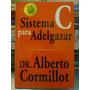 Sistema C Para Adelgazar,dr Alberto Cormillot,2005,ilustrado