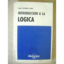 Introduccion A La Logica. Raul Gutierrez Saenz. $99