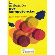 Libro: La Evaluación Por Competencias - Laura F. Rubio - Pdf