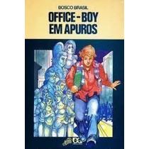 Livro Office Boy Em Apuros - Série Vagalume Bosco Brasil