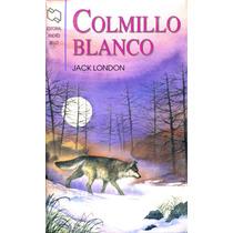 Colmillo Blanco - Jack London / Andres Bello