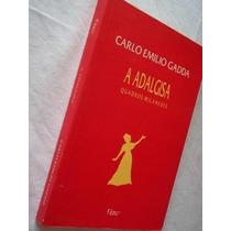 * Livro - Carlo Emilio Gadda - A Adalgisa - Literatura