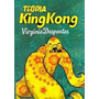 Teoría King Kong - Virginie Despentes - Hehkt