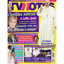 T V Notas - El Papa Francisco - Lolita Ayala - G. Bazán
