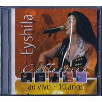 Cd Eyshila - Collection - 10 Anos [original]