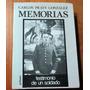 Memorias De Carlos Prats Gonzalez- Testimonio De Un Soldado
