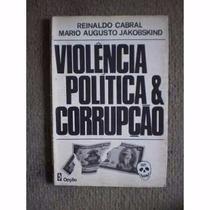 Violência, Política E Corrupção Reinaldo Cabral