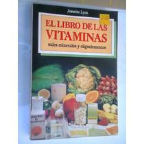 El Libro De Las Vitaminas Sales Minerales Y Oligoelementos