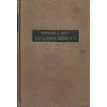 Topografía Elemental. Raymond E. Davis. Cecsa.