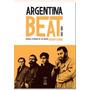 Argentina Beat (1963-1969) De Federico Barea (compilador)