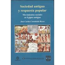 Sociedad Antigua Y Respuesta Popular. Movimientos Sociales..