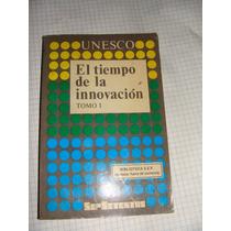 Libro El Tiempo De La Innovacion, Unesco