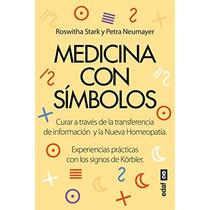 Medicina Con Símbolos. Curar A Través De La Tra Envío Gratis