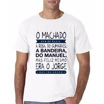 Camiseta O Machado Era De Assis...