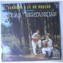 Lp Serrinha E Ze Do Rancho Cantam Modas Sertanejas/lpds 3208