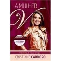 Livro A Mulher V: Moderna, À Moda Antiga Cristiane Cardoso