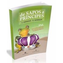 Libro: De Sapos A Príncipes - Bandler Richard - Pdf