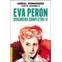 Eva Peron. Discursos Completos Ii