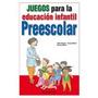 Juegos Para La Educacion Infantil, Preescolar (juegos Parr