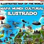 Mapa Do Mundo Ilustrado Países Rios Costumes Comidas Típicas