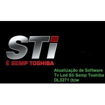Atualização De Software Tv Led Sti Semp Toshiba Dl3271 (b)w