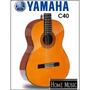 Guitarra Yamaha C40 Acustica Clasica Envio Gratis D-carlo