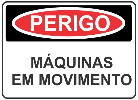 d0c0e41a463 Placa De Sinalizacao Perigo Maquinas Em Movimento - R  19