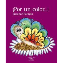 ¡por Un Color...! Susana Olaondo