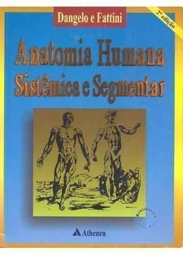 Anatomia Humana Sistêmica E Segmentar Dangelo E Fattini - R$ 80,00 ...