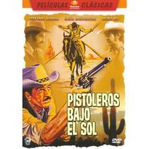Dvd Cine Mexicano Pistoleros Bajo El Sol Con Fernando Almada