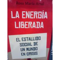 La Energía Liberada Estallido Social De Un Mundo En Crisis