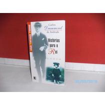 Livro Carlos Drummond De Andrade Histórias Para O Rei Record